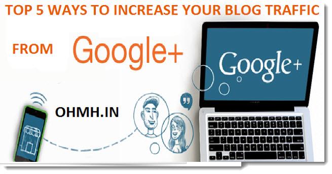 Google plus se blog ki traffic badhane ki 5 tips