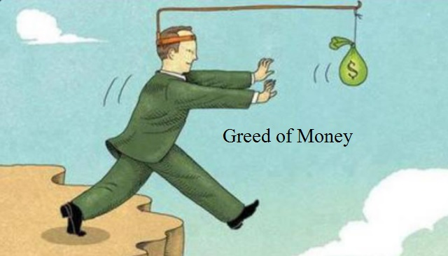 Greed of Money