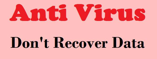 Anti Virus Don't Recover Data