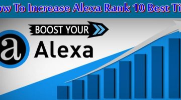 10 Important Tips To Increase Alexa Rank