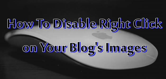 Apne Blog Ki Images Par Right Click Disable Kaise Kare