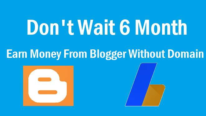 Don't Wait 6 Month From Blogger Without Domain