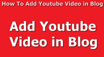 How To Add Youtube Video in Blog