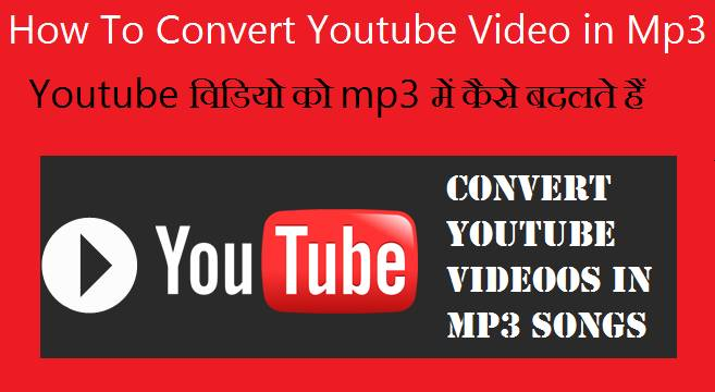 How To Convert Youtube Video in Mp3v Songs