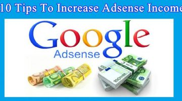 How to increase adsense earning 10 tips