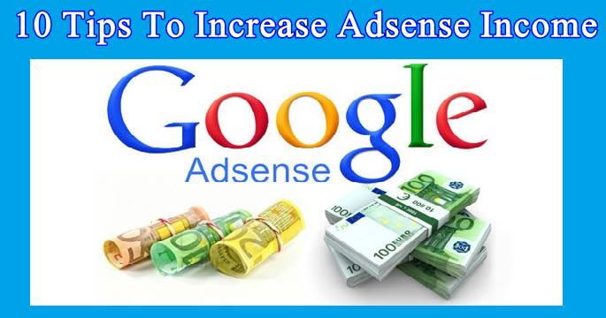 How to increase AdSense revenue 10 tips