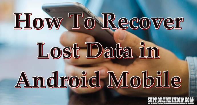 Mobile Ka Data Delete Hone Par Kaise Recover Kare