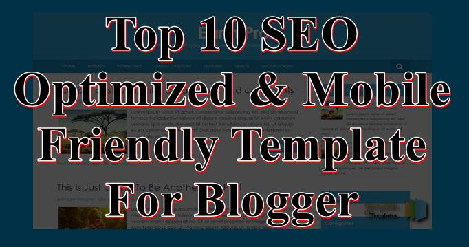 blog ke liye top 10 seo optimized mobile friendly templates free