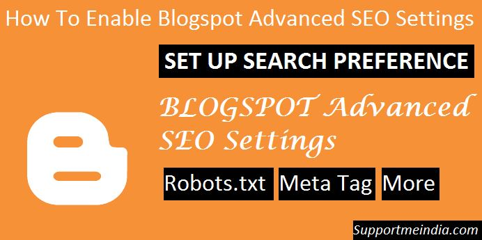 How To Enable Blogspot Advanced SEO Settings