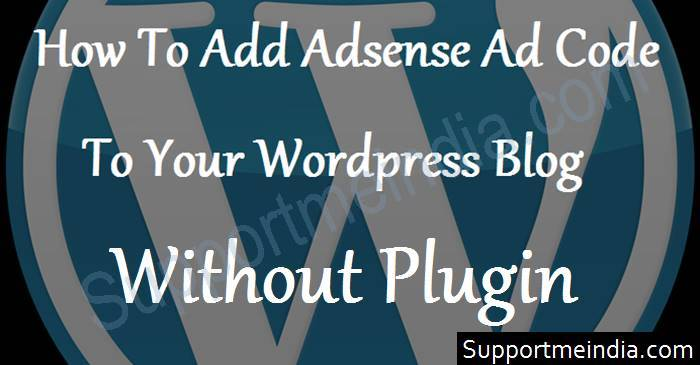 How to add AdSense ad code to WordPress without plugin