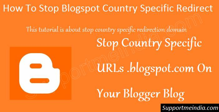 Stop BlogSpot Country Specific Redirecting Url