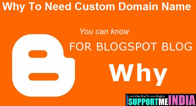 Why to need custom domain for blogspot blog