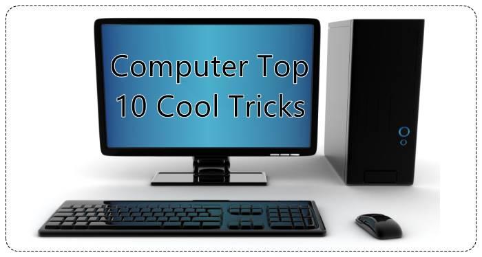 Computer Top 10 Cool Tricks