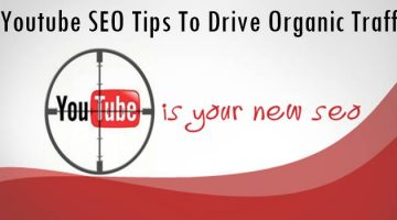 7 Youtube SEO Tips To Drive Organic Traffic