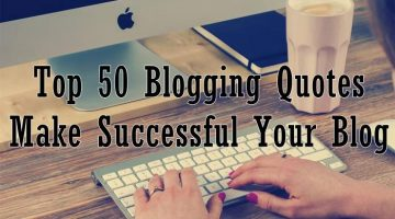 Top 50 Blogging Quotes Make Successful Your Blog