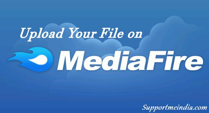 Upload your file on MediaFire