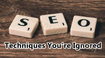 SEO techniques you are ignored
