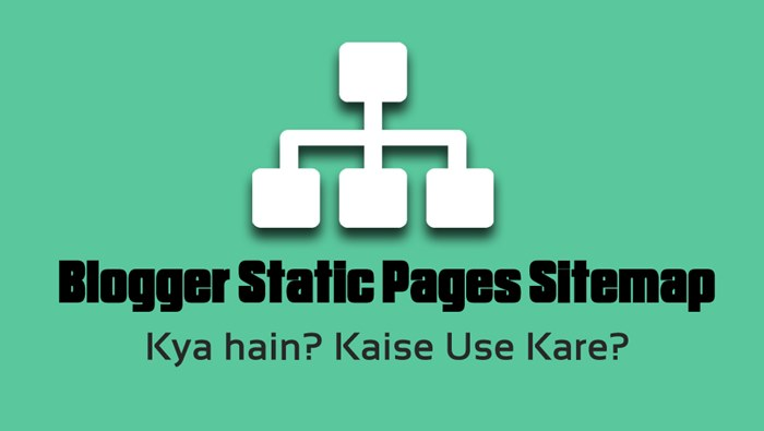 blogger blog me static pages sitemap kaise or kyu use kare