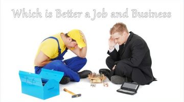 Which is Better a Job and Business