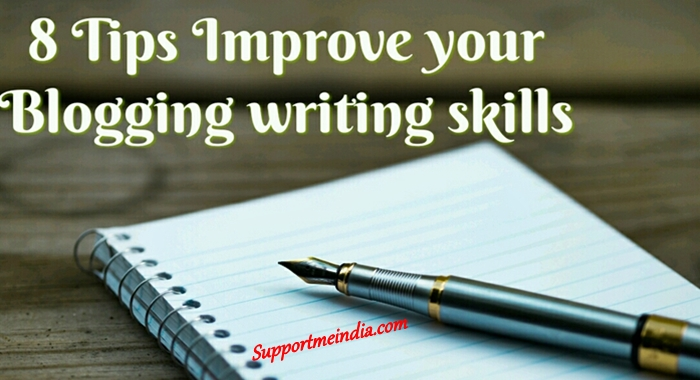 8 tips to improve your blogging writing skill