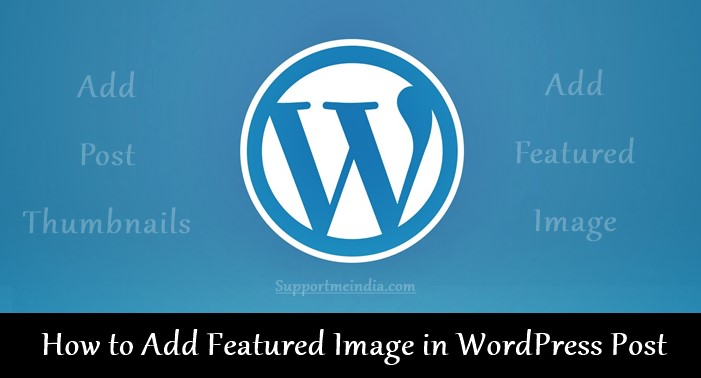 How to add featured image and post thumbnail in WordPress post