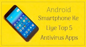 Andriod Mobile Phone Ke Liye Top 5 Antivirus Apps