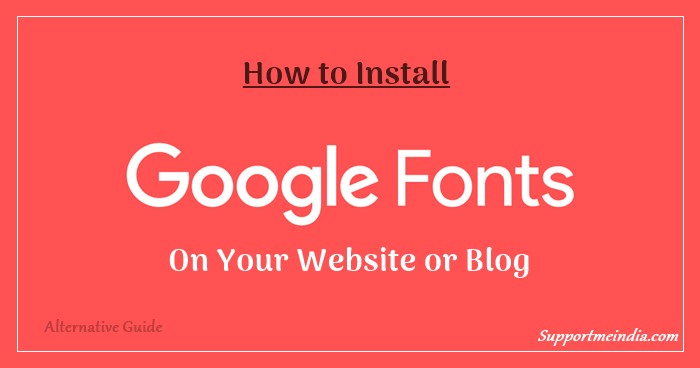 Blog Me Google Fonts Kaise Install Kare – Full Guide in Hindi