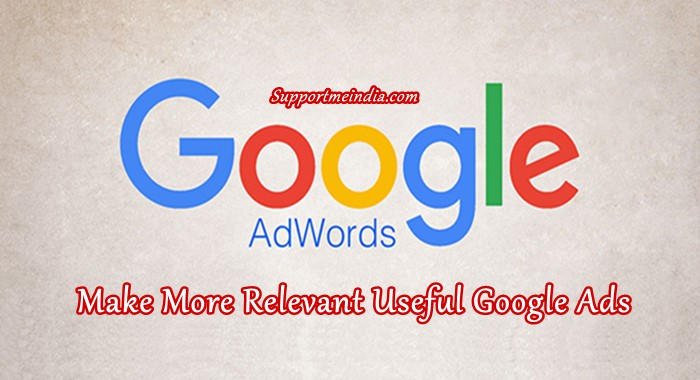 Make More Relevant Useful Google Ads
