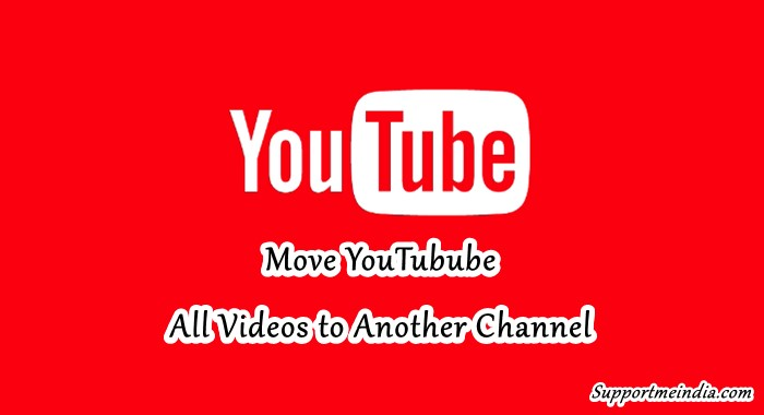 Move Youtube Videos to Another Channel