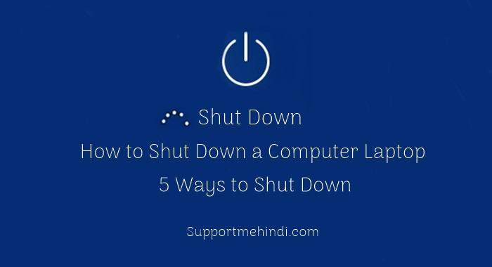 Computer Laptop Ko Shut Down Kaise Kare