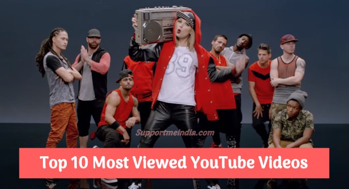 Youtube par sabse jyada bar dekh gaye top 10 videos