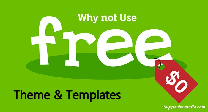 Free Theme / Template Use Kyu Nahi Kare (Pros and Cons)