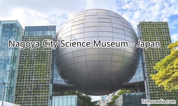 Nagoya City Science Museum Japan