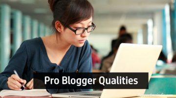 Pro Blogger Qualities