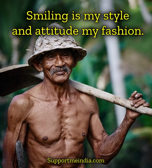 Smiling is my style and attitude my fashion